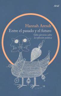 Entre El Pasado Y El Futuro De Hannah Arendt - Ariel