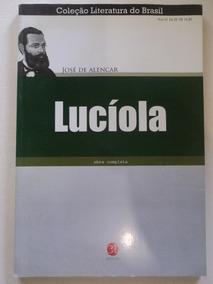 Livro-lucíola:josé De Alencar:coleção Literatura Do Brasil