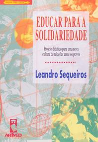 Educar Para A Solidariedade Leandro Sequeiros