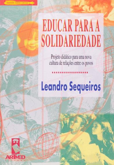 Educar Para A Solidariedade / Leandro Sequeiros