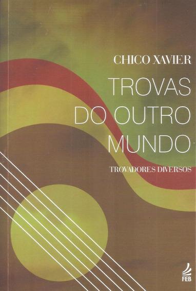 Chico Xavier - Trovas Do Outro Mundo - [ Livro ] - Novo