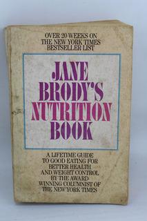L641 Jane Brody -- Jane Brody`s Nutrition Book