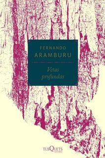 Vetas Profundas De Fernando Aramburu - Tusquets
