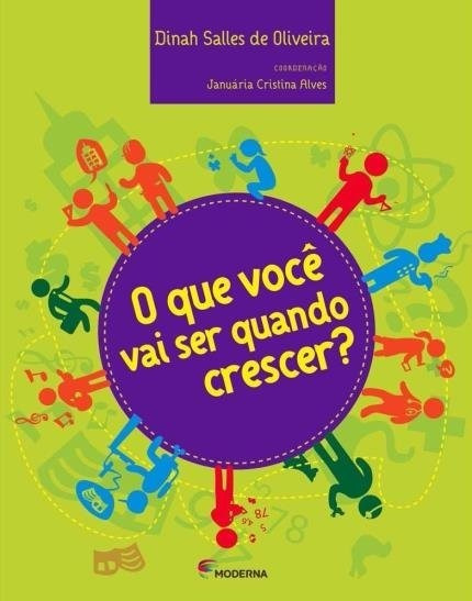 O Que Você Vai Ser Quando Crescer? - Dinah Sales De Oliveira