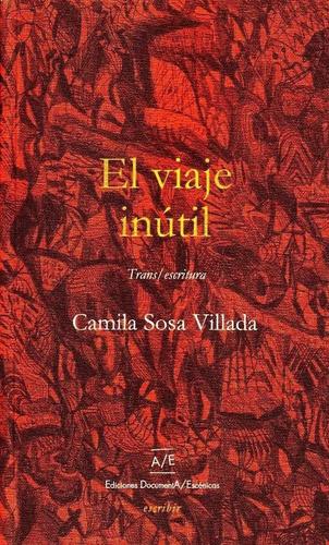El Viaje Inútil - Camila Sosa Villada