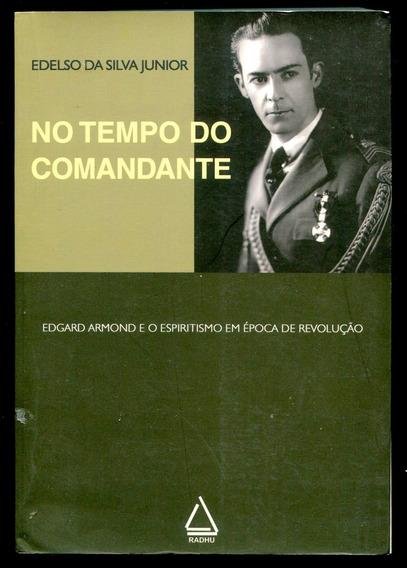 No Tempo Do Comandante - Edelso Da Silva Junior - L.2242