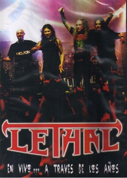 Lethal - En Vivo A Través De Los Años