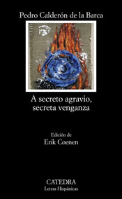 A Secreto Agravio, Secreta Venganza De Calderón De La Barca