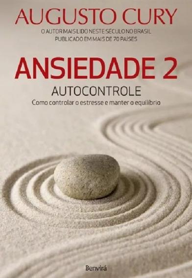 Livro - Ansiedade 2 - Autocontrole - Augusto Cury - Benvira