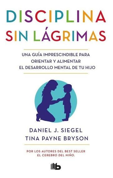 Disciplina Sin Lágrimas - Daniel J. Siegel