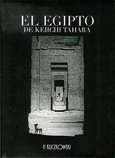 El Egipto De Keiichi Tahara (libro Nuevo Sellado)