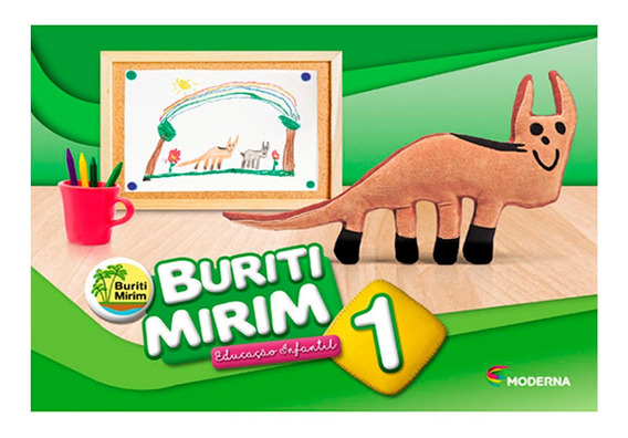 Buriti Mirim Volume 1 - Educação Infantil - Editora Moderna
