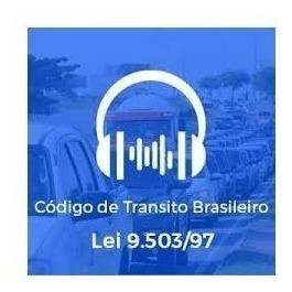 Lei 9.503 - Código De Trânsito Brasileiro (ctb) Em Áudio Mp3