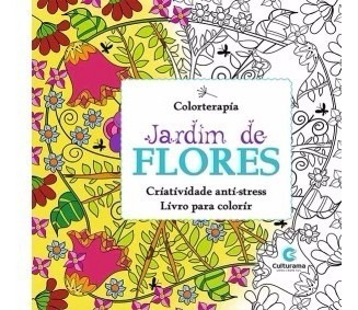 Livro Adulto Colorir - Jardim De Flores - Anti-stress -
