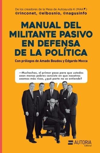 Manual Del Militante Pasivo En Defensa De La Politica - Aa.v