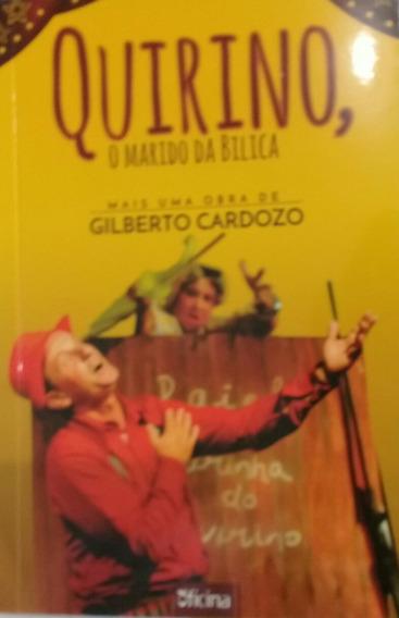 Quirino Marido Da Bilica Gilberto Cardozo
