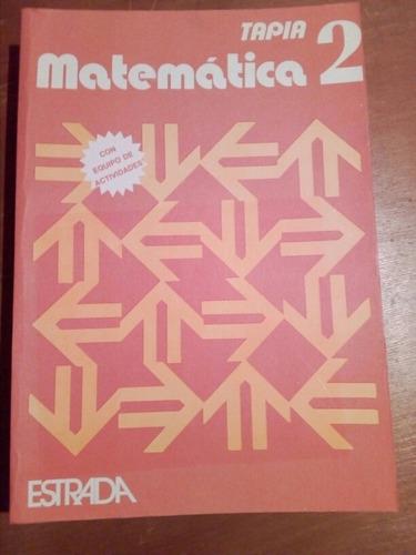Tapia,matemática 2 Editorial Estrada
