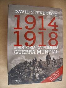 A História Da Primeira Guerra Mundial 1914 1918 David Steven