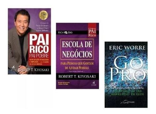 Kit Livros Pai Rico + Escola Negócios + Go Pro (3 Livros)