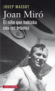 Joan Miro El Niño Que Hablaba Con Los Arboles. Josep Massot