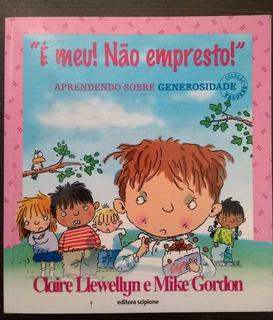 Livro: É Meu! Não Empresto! Aprendendo Sobre Generosidade