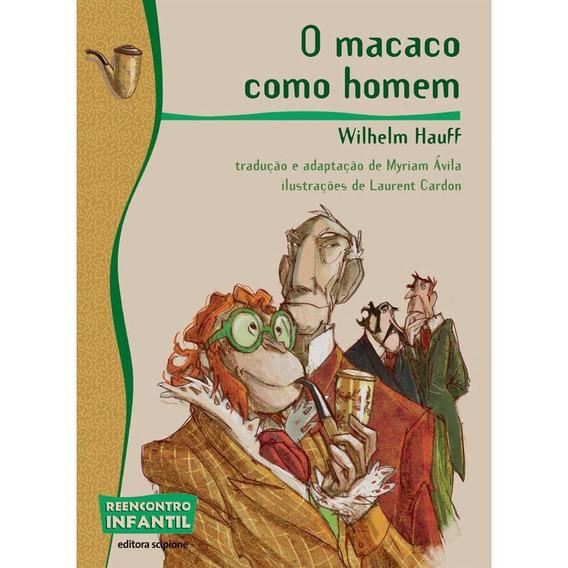 Livro - O Macaco Como Homem - Reencontro Infantil - Scipione