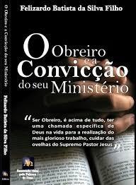 O Obreiro E A Convicção De Seu Ministéri Silva Filho, Feliz