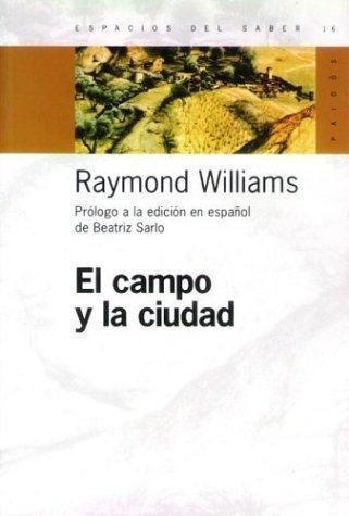 El Campo Y La Ciudad, Raymond Williams, Paidós