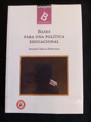Bases Para Una Política Educacional. Labarca H. Libro Nuevo