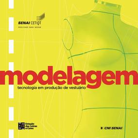 Modelagem - Tecnologia Em Produção De Vestuário