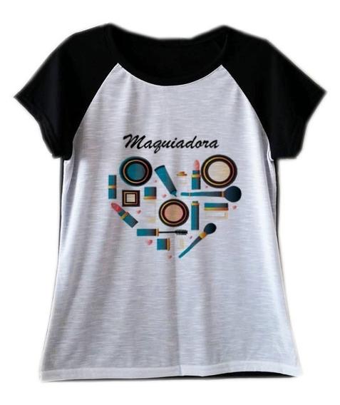 T Shirt Feminina Profissões Camiseta Maquiadora Blusa Cursos