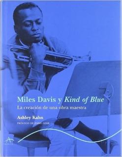 * Miles Davis Y Kind Of Blue La Creacion De Una Obra Maestra