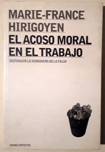 Marie France Hirigoyen El Acoso Moral En El Trabajo Mercado Libre