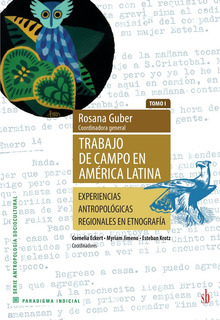 Trabajo De Campo En América Latina (tomo I) Rosana Guber