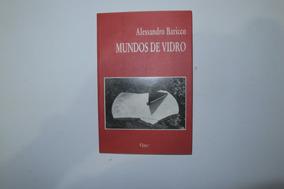 Mundo De Vidro - Alessando Baricco - Frete Grátis