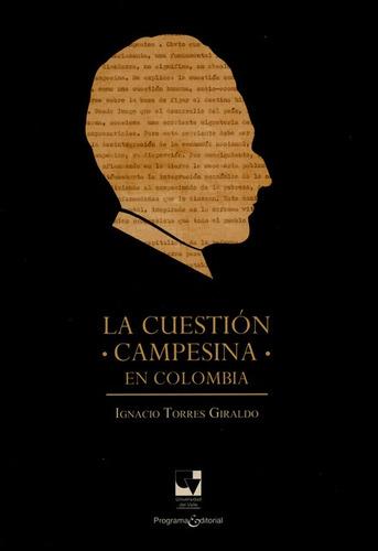 Imagen 1 de 1 de Libro La Cuestion Campesina En Colombia