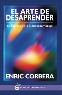 El Arte De Desaprender - Enric Corbera - Bioneuroemocion