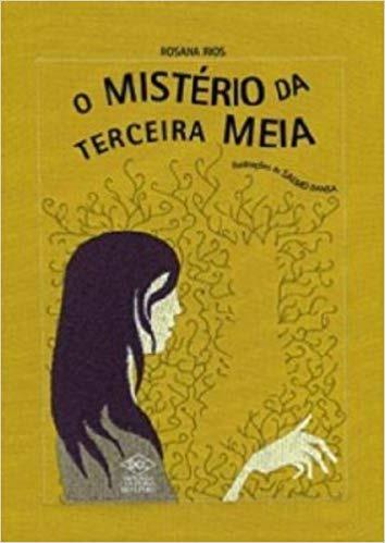 O Misterio Da Terceira Meia Rosana Rios