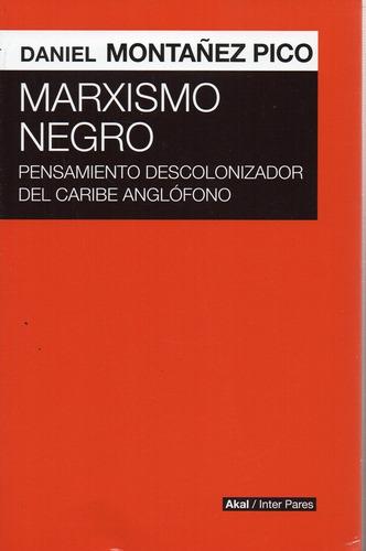 Marxismo Negro - Montañez Pico - Akal