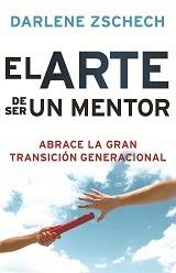 El Arte De Ser Un Mentor - Darlene Zschech