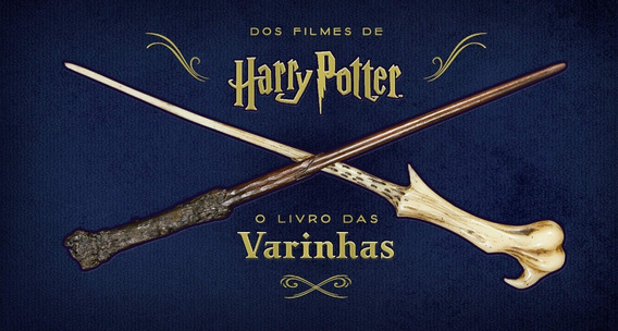 Harry Potter: O Livro Das Varinhas / Monique Peterson
