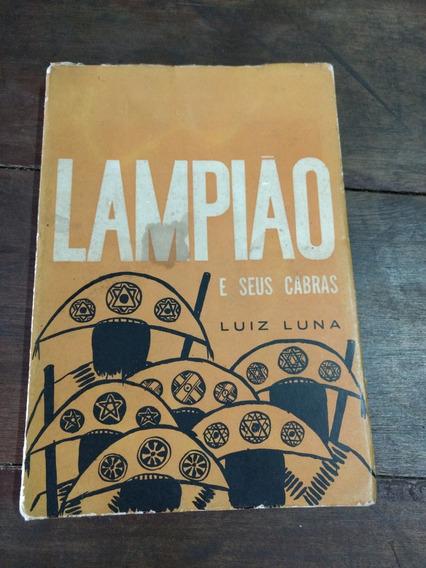 Livro Lampiao E Seus Cabras - Luiz Luna