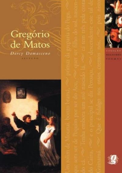 Melhores Poemas De Gregorio De Matos, Os - 2ª Ed