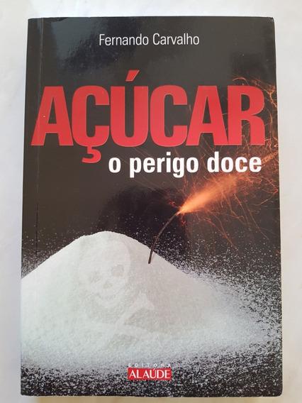 Açúcar O Perigo Doce. Fernando Carvalho