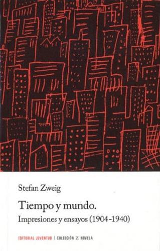Imagen 1 de 3 de Tiempo Y Mundo - Impresiones Y Ensayos, Zweig, Juventud