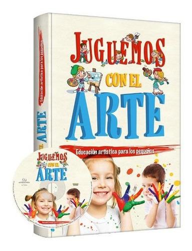 Imagen 1 de 5 de Libro Educación Artística Juguemos Con El Arte 1 Tomo 1 Cd