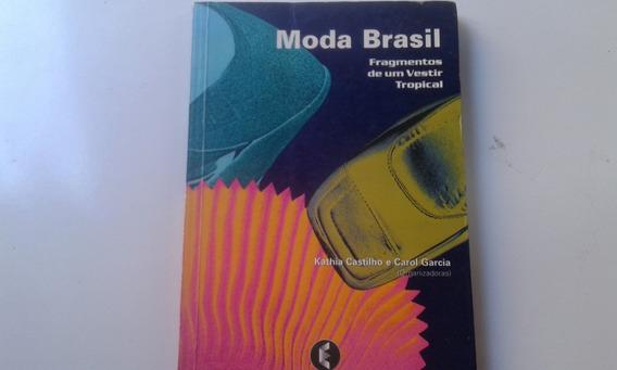 Livro - Moda Brasil - Kathia Castilho E Carol Garcia