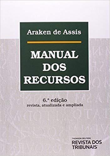 Imagem 1 de 1 de Manual Dos Recursos - Araken De Assis - 6 Ed - 2014