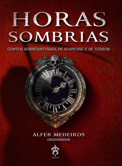 Horas Sombrias - Contos Sobrenaturais De Suspense E Terror