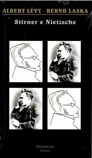Livro Stirner E Nietzsche Albert Lévy E Bernd Laska
